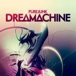 Pure Junk - Dreamachine
