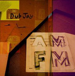 Dub Jay: AMFM