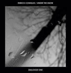 Enrico Coniglio+Under the Snow – Dialogue One