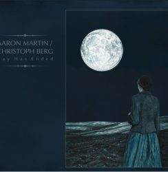 Aaron Martin + Christoph Berg – Day Has Ended