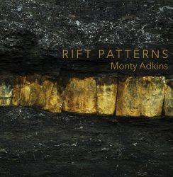 Monty Adkins – Rift Patterns