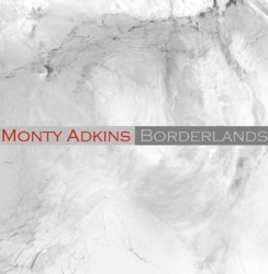 Monty Adkins – Borderlands