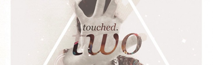 Touched Two