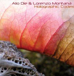 Alio Die & Lorenzo Montana – Holographic Codex