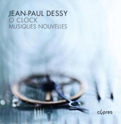 Jean-Paul Dessy + Musiques Nouvelles – O'Clock