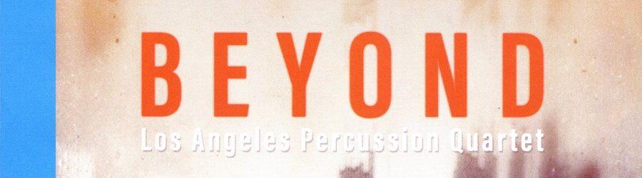 Los Angeles Percussion Quartet – Beyond