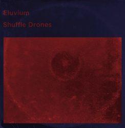 Eluvium – Shuffle Drones