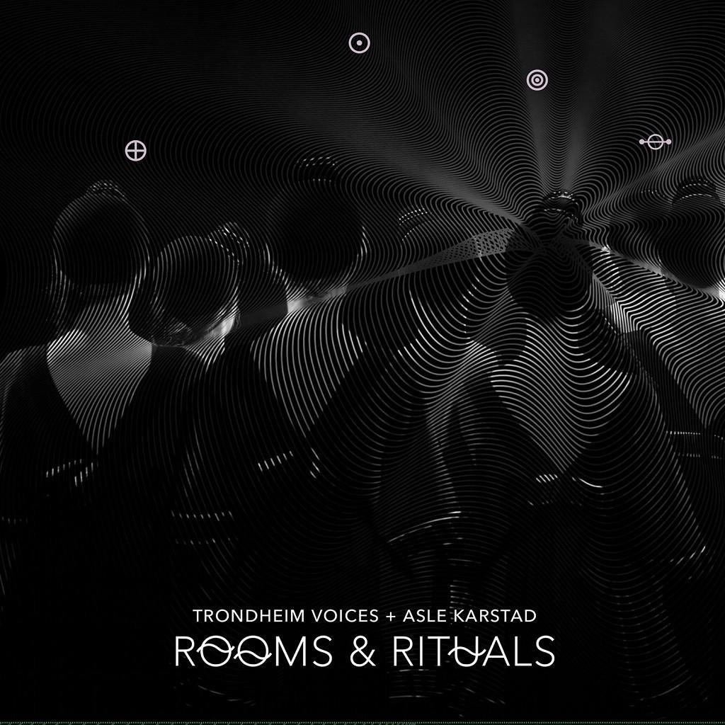 Trondheim Voices + Asle Karlstad - Rooms & Rituals – Ambientblog
