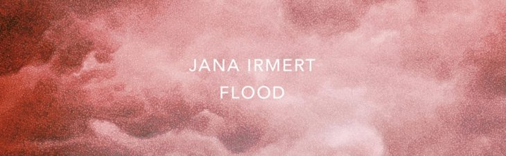 Jana Irmert - Flood