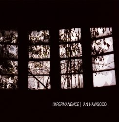 Ian Hawgood – Impermanence