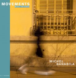 Michel Banabila – Movements (Music for Dance)